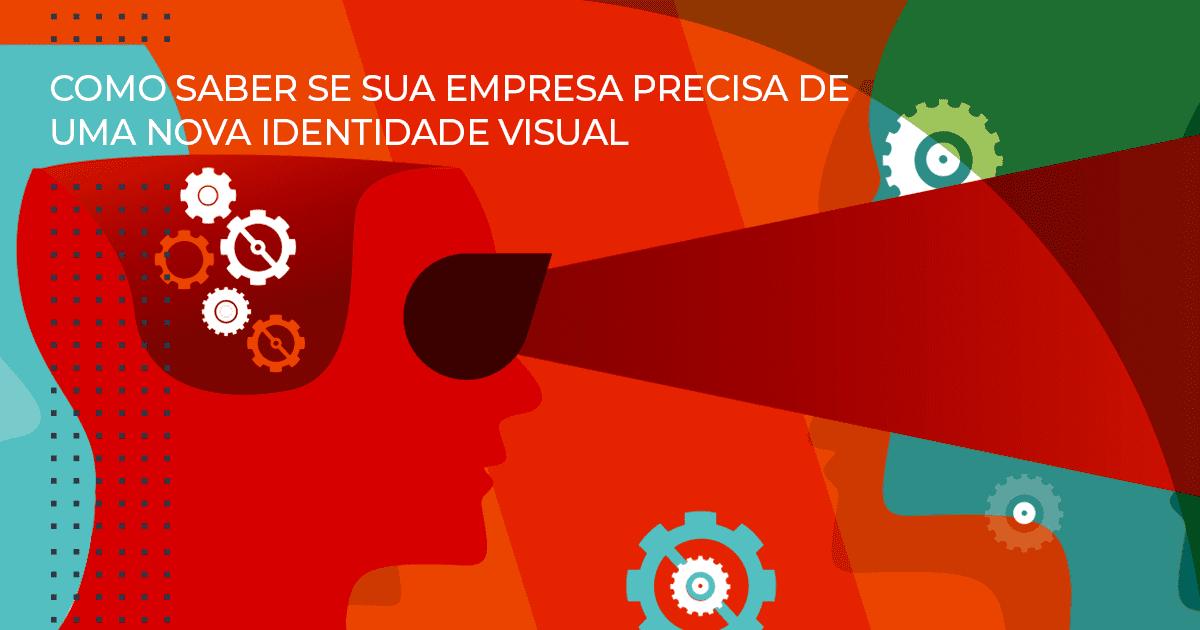 Como saber se sua empresa precisa de uma nova identidade visual