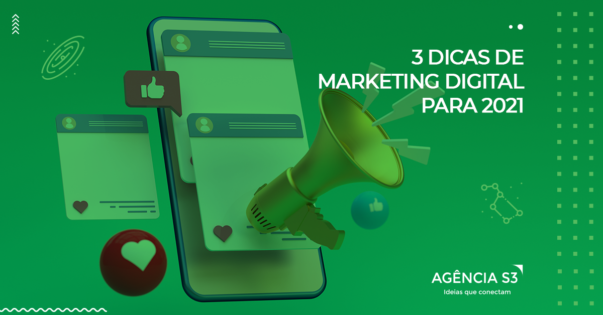 3 DICAS DE MARKETING DIGITAL PARA 2021