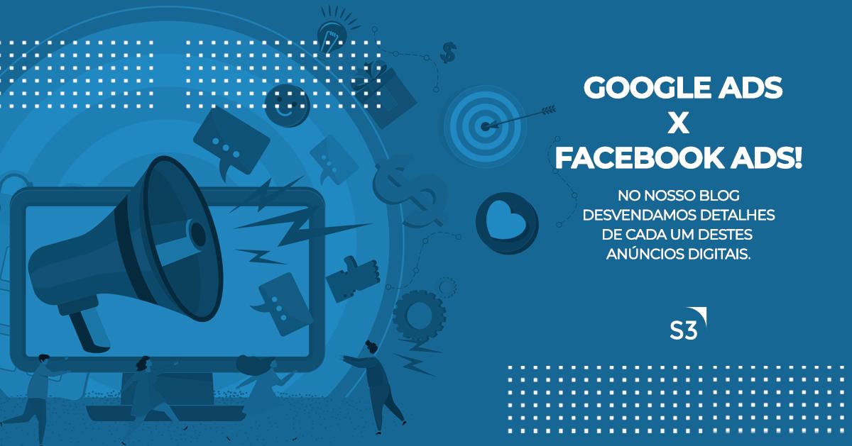 Google Ads x Facebook Ads: entenda cada tipo de anúncio