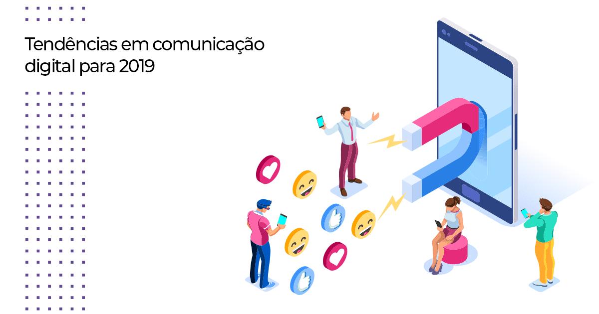 Tendências em comunicação digital para 2019