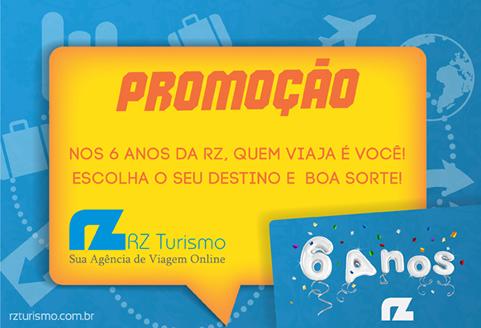 Promoção nos 6 anos da RZ quem viaja é você!