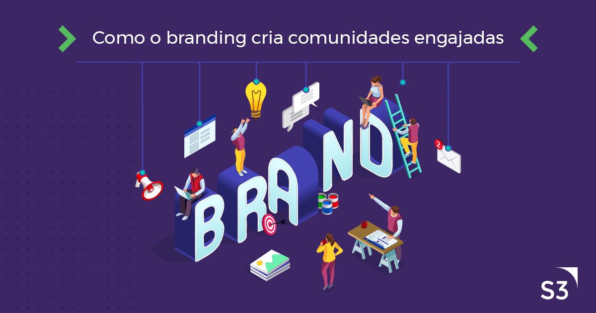 Como o branding cria comunidades engajadas