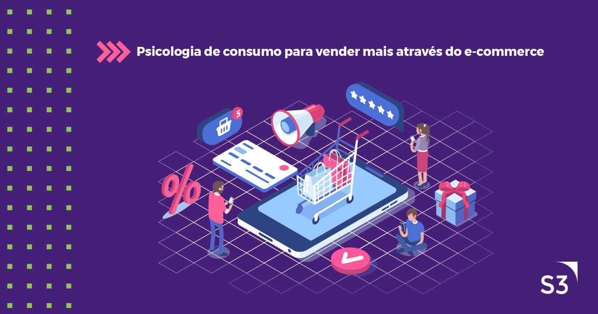 Psicologia de consumo para vender mais através de e-commerce
