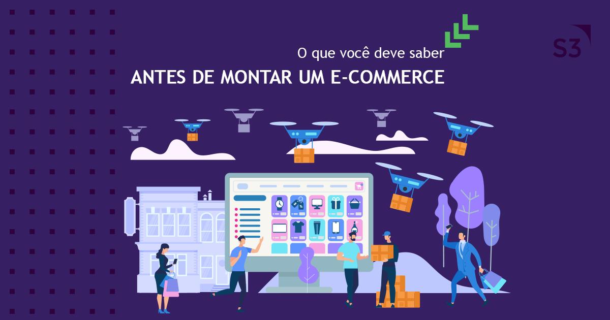 O que você deve saber antes de montar um E-commerce